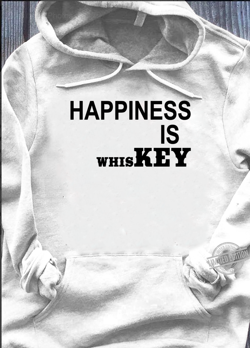 Happiness is Whiskey Shirt,Funny Life Happens Bourbon Helps Shirt hoodie