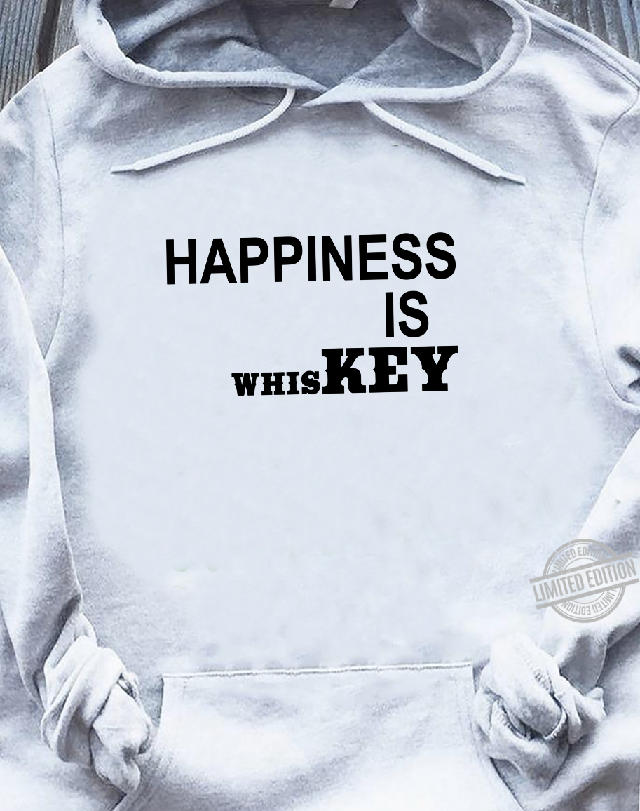 Happiness is Whiskey Shirt,Funny Life Happens Bourbon Helps Shirt sweater